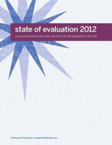 State of Evaluation 2012: Evaluation Practice and Capacity in the Nonprofit Sector, a report by the Innovation Network