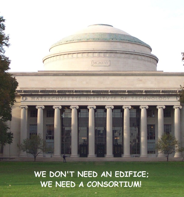 We don't need an edifice; we need a consortium!